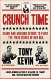 Crunch Time : Using and Abusing Keynes to Fight the Twin Crises of Our Era, Kevin, Tony, 1921372931