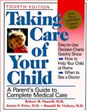 Taking Care of Your Child : A Parent's Guide to Complete Medical Care, Pantell, Robert H., 0201632934