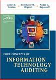 Core Concepts of Information Technology Auditing, Hunton, James E. and Bagranoff, Nancy A., 0471222933