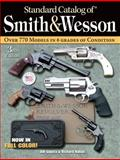 Standard Catalog of Smith and Wesson, Jim Supica and Richard Nahas, 089689293X