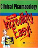 Clinical Pharmacology Made Incredibly Easy, Springhouse, 1582552932