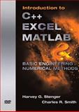 Introduction to C++ EXCEL MATLAB and Basic Engineering Numerical Methods, Stenger, Harvey and Smith, Charles R., 0136142931