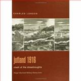 Jutland 1916 : Clash of the Dreadnoughts, London, Charles, 0275982939
