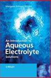 An Introduction to Aqueous Electrolyte Solutions, Wright, Margaret Robson, 0470842938