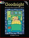 Goodnight Stained Glass Coloring Book, Freddie Levin, 0486472930