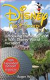 Disney Tips and Secrets: Unlocking the Magic of a Walt Disney World Vacation, Roger Wilk, 1495972933