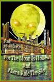 For the Moon Is Hollow and Aliens Rule the Sky, Rob Shelsky, 1499172931