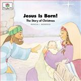 Jesus Is Born!, Patricia L. Nederveld, 1562122932