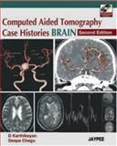 Computed Aided Tomography Case Histories Brain, Karthikeyan, D. and Chegu, Deepa, 8184482930