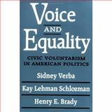 Voice and Equality : Civic Voluntarism in American Politics, Verba, Sidney and Brady, Henry E., 0674942930