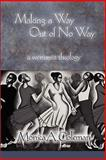 Making a Way Out of No Way : A Womanist Theology, Coleman, Monica A., 0800662938