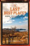 The Last Best Place?, Leah Schmalzbauer, 0804792933