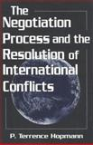 The Negotiation Process and the Resolution of International Conflicts, Hopmann, P. Terrence, 1570032939
