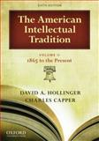 The American Intellectual Tradition Vol. II : 1865-Present, Hollinger, David A. and Capper, Charles, 0195392930