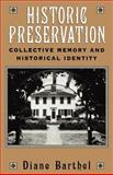 Historic Preservation : Collective Memory and Historic Identity, Barthel, Diane, 0813522935