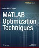 MATLAB Optimization Techniques, Cesar Perez Lopez, 1484202937