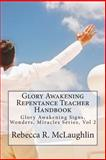 Glory Awakening Repentance Teacher Handbook, Rebecca McLaughlin, 1490452931