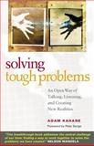 Solving Tough Problems, Adam Kahane, 1576752933