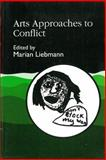 Arts Approaches to Conflict, Liebmann, Marian, 1853022934