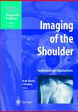 Imaging of the Shoulder : Techniques and Applications, Davies, A. M. and Hodler, Jürg, 3540672931
