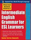 Intermediate English Grammar for ESL Learners, Robin Torres-Gouzerh, 0071462937