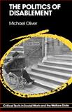 The Politics of Disablement, Oliver, Michael, 0333432932