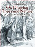 On Drawing Trees and Nature, J. D. Harding, 0486442934