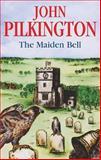 The Maiden Bell, John Pilkington, 0727862936