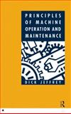 Principles of Machine Operation and Maintenance, Jeffrey, Dick, 0750602937