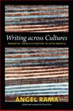 Writing Across Cultures, Angel Rama, 0822352931