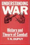 Understanding War, T. N. Dupuy, 0850522935