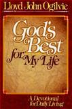 God's Best for My Life, Lloyd J. Ogilvie, 0890812934