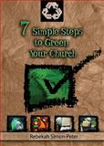 Seven Simple Steps to Green Your Church, Rebekah Simon-Peter, 1426702930
