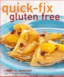 Quick-Fix Gluten Free, Robert Landolphi, 1449402933