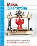 Make - 3D Printing : The Essential Guide to 3D Printers, , 1457182939