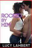 Rocked by Him, Lucy Lambert, 1493652931