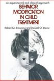 Behavior Modification in Child Treatment : An Experimental and Clinical Approach, Browning, Robert M. and Stover, Donald O., 0202362930