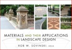 Materials and Their Applications in Landscape Design, Sovinski, Rob W., 047011293X