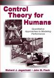 Control Theory for Humans : Quantitative Approaches to Modeling and Performance, Jagacinski, Richard J. and Flach, John, 0805822933