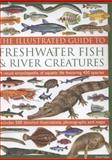 The Illustrated Guide to Freshwater Fish and River Creatures, Daniel Gilpin, 0857232932