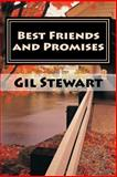 Best Friends and Promises, Gil Stewart, 1482062933