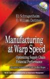 Manufacturing at Warp Speed : Optimizing Supply Chain Financial Performance, Schragenheim, Eli and Dettmer, H. William, 1574442937