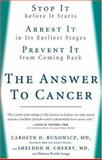 The Answer to Cancer, Carolyn D. Runowicz and Sheldon H. Cherry, 1594862931