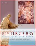 Introduction to Mythology : Contemporary Approaches to Classical and World Myths, Thury, Eva M. and Devinney, Margaret K., 0195332946