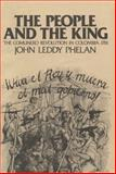 The People and the King : The Comunero Revolution in Colombia 1781, Phelan, John Leddy, 0299072940