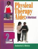 Physical Therapy Aide : A Worktext, Weiss, Roberta C., 0766802949