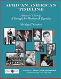 African American Timeline : America's Story: a Struggle for Freedom and Equality,, 0982932944
