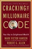 Cracking the Millionaire Code, Robert G. Allen and Mark Victor Hansen, 1400082943