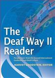 The Deaf Way II Reader : Perspectives from the Second International Conference on Deaf Culture, , 156368294X