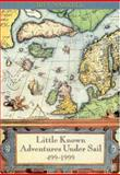 Little Known Adventures under Sail 499-1999 A. D. 9781577852940